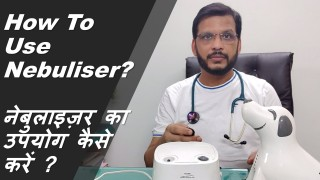 How To Use Nebuliser? (In Hindi